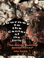 "Journey to the Center of the Earth ""The Shasta Mountain Special Forces"""