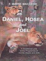 Daniel, Hosea and Joel