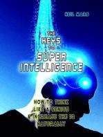 The Keys to Super Intelligence