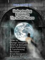 Understanding & Uplifting the Human Nature