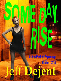 Some Day Rise Action Packed Espionage Thriller (2/3)