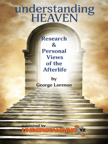 Understanding Heaven: Research and Personal Views of the Afterlife