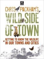 Chris Packham's Wild Side Of Town: Getting to Know the Wildlife in Our Towns and Cities