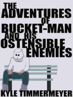 The Adventures of Bucket-Man and His Ostensible Enemies