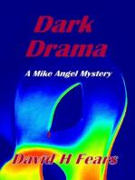 Dark Drama: A Mike Angel Mystery