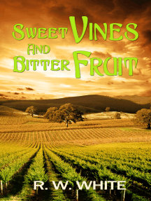 Sweet Vines and Bitter Fruit