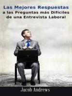 Las Mejores Respuestas A Las Preguntas Más Difíciles De Una Entrevista Laboral