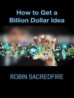 How to Get a Billion Dollar Idea
