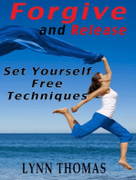 Forgive and Release - Set Yourself Free Techniques