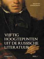 VIJFTIG HOOGTEPUNTEN UIT DE RUSSISCHE LITERATUUR - DEEL I