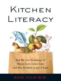Kitchen Literacy: How We LKnowledge of Where Food Comes from and Why We Need to Get It Back