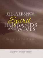 Deliverance From The Bondage Of The Spirit Husbands And Wives (Incubus And Succubus) A Divine solution to sexual intercourse or attacks in the dream.