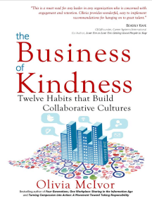 The Business of Kindness: Twelve Habits That Build Collaborative Cultures