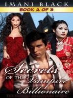 Secrets of the Vampire Billionaire - Book 2 (Secrets of the Vampire Billionaire (The Vampire Billionaire Romance Series 2), #2)