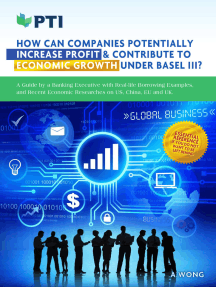 How Can Companies Potentially Increase Profit & Contribute To Economic Growth Under Basel III?: A practical guide with Real-life Borrowing Examples, and Recent Economic Researches on US, China, EU and UK.