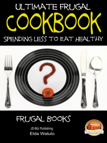 Ultimate Frugal Cookbook: Spending less to Eat Healthy