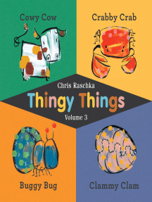 Thingy Things Volume 3: Cowy Cow, Crabby Crab, Buggy Bug, and Clammy Clam