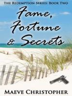 Fame, Fortune & Secrets
