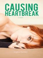 Causing Heartbreak (Unbroken Series, #2)