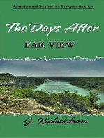 The Days After, Far View
