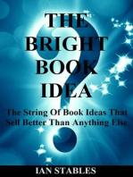 THE BRIGHT BOOK IDEA