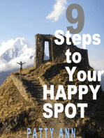 9 Steps to Your HAPPY SPOT