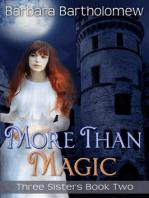 More Than Magic (Three Sisters, #2)