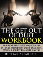 The Get Out of Debt Workbook: Practical Strategies to Quickly Pay Off Debt, How to Stay Out of Debt, Save Money & Achieve Financial Success