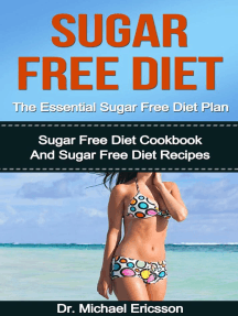 Sugar Free Diet: The Essential Sugar Free Diet Plan: Sugar Free Diet Cookbook And Sugar Free Diet Recipes
