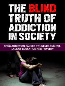 The Blind Truth of Addiction in Society: Drug Addiction Caused by Unemployment, Lack of Education, and Poverty