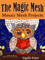 The Magic Mesh: Mosaic Mesh Projects