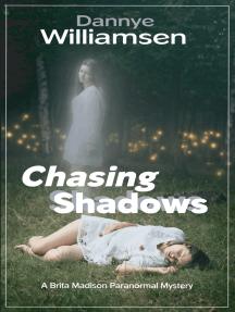 Chasing Shadows: A Brita Madison Paranormal Mystery