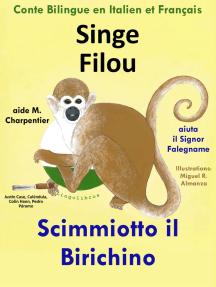 Conte Bilingue en Italien et Français: Singe Filou aide M. Charpentier - Scimmiotto il Birichino Aiuta il Signor Falegname