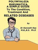 Polymyalgia Rheumatica, A Simple Guide To The Condition, Treatment And Related Diseases