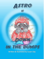 Astro is Down in the Dumps