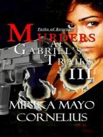 Murders at Gabriel's Trails 3