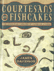 Courtesans & Fishcakes: The Consuming Passions of Classical Athens