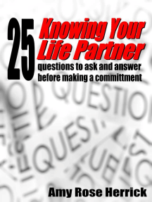 Knowing Your Life Partner: 25 Questions to ask and answer before making a committment
