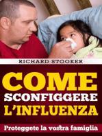 Come Sconfiggere L'Influenza