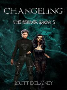 Changeling: Book Three Of The Seeder Saga