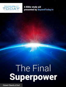The Final Superpower - A Bible Study Aid Presented By BeyondToday.tv