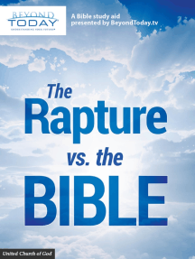 The Rapture Versus the Bible - A Bible Study Aid Presented By BeyondToday.tv