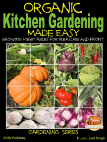 Organic Kitchen Gardening Made Easy: Growing Vegetables for Pleasure and Profit