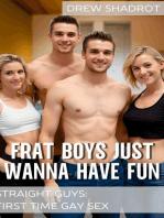Frat Boys Just Wanna Have Fun