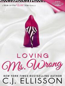 Loving Ms. Wrong (Walk on the Wild Side: Best Friends, #2)