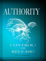 AUTHORITY - CONTROL? OR RELEASE!