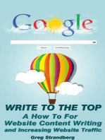 Write to the Top: A How To For Website Content Writing and Increasing Website Traffic (Increasing Website Traffic Series, #1)