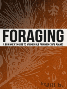 Foraging - A Beginner's Guide to Wild Edible and Medicinal Plants: SHTF, #1
