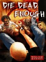 Die Dead Enough