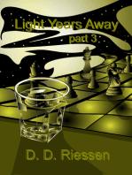 Light Years Away Pt. 3